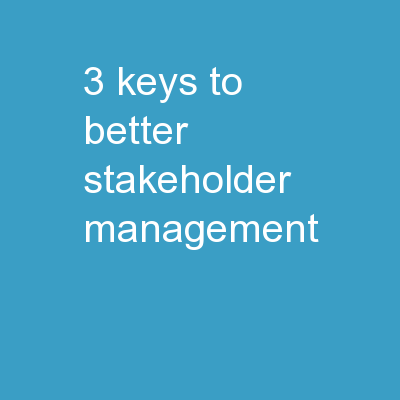 3 Keys To Better Stakeholder Management