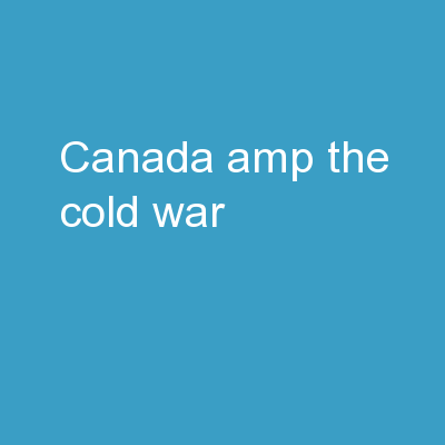 Canada   & The Cold War PowerPoint PPT Presentation