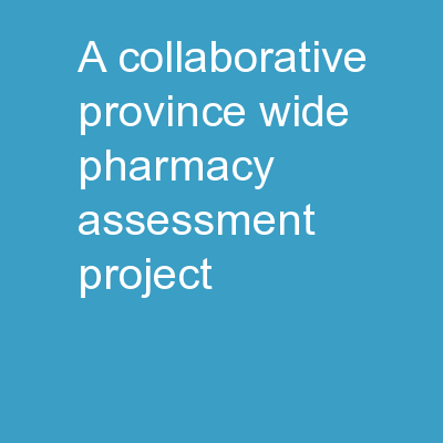A Collaborative Province-Wide Pharmacy Assessment Project –