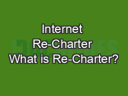 Internet Re-Charter What is Re-Charter?