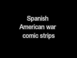 Spanish American war comic strips PowerPoint Presentation, PPT - DocSlides