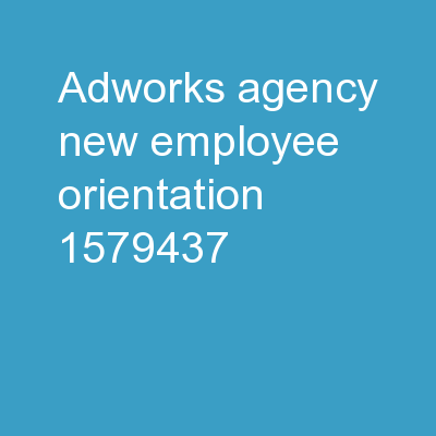 Adworks Agency  New Employee Orientation PowerPoint PPT Presentation