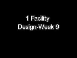 1 Facility Design-Week 9