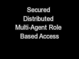 Secured Distributed Multi-Agent Role Based Access