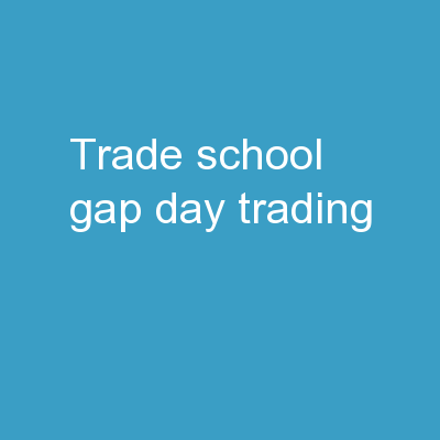Trade School:  Gap Day Trading