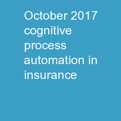 October, 2017 Cognitive Process Automation in Insurance