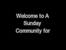 Welcome to A Sunday Community for