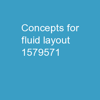 Concepts for fluid layout