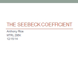 The Seebeck Coefficient Anthony Rice