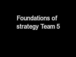 Foundations of strategy Team 5