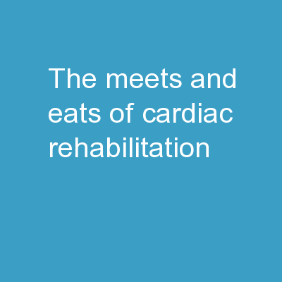 The  Meets and Eats of Cardiac Rehabilitation