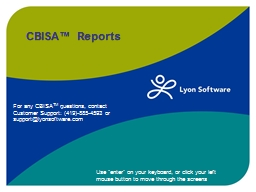 CBISA�  Reports Use �enter� on your keyboard, or click your left mouse button to move through