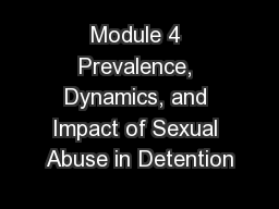 Module 4 Prevalence, Dynamics, and Impact of Sexual Abuse in Detention
