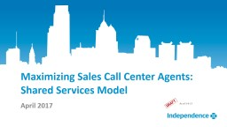 Maximizing Sales Call Center Agents:     Shared Services Model