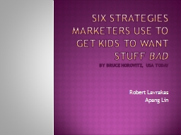 Six strategies marketers use to get kids to want stuff  PowerPoint PPT Presentation
