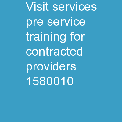 VISIT SERVICES  Pre-Service Training for Contracted Providers