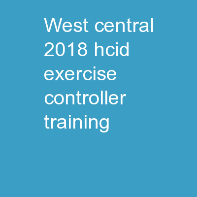 West Central 2018 hcid exercise Controller training