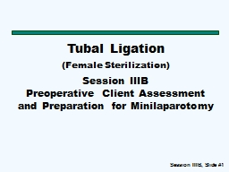 Tubal Ligation  (Female Sterilization)