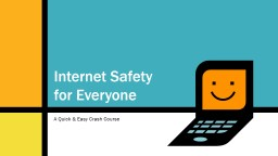 Internet Safety f or Everyone