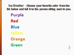 Ice Breaker   -  Choose your favorite color from the list below and tell it to the person sitting n
