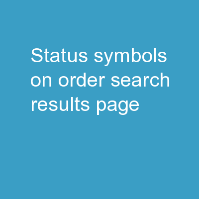 Status Symbols on Order Search Results page