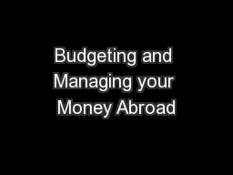 Budgeting and Managing your Money Abroad PowerPoint PPT Presentation