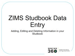 ZIMS Studbook Data Entry