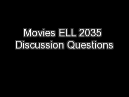 Movies ELL 2035 Discussion Questions