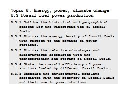 8.3.1Outline the historical and geographical reasons for the widespread use of fossil fuels.