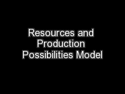 Resources and Production Possibilities Model PowerPoint PPT Presentation