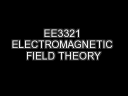 EE3321 ELECTROMAGNETIC FIELD THEORY