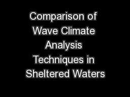 Comparison of Wave Climate Analysis Techniques in Sheltered Waters