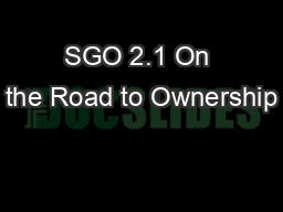 SGO 2.1 On the Road to Ownership