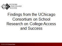 Findings from the UChicago Consortium on School Research on College Access and Success