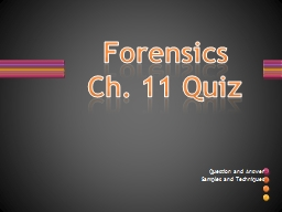 Forensics Ch. 11 Quiz Question and Answer