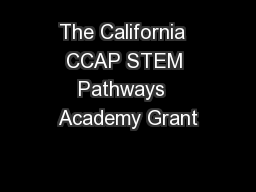 The California  CCAP STEM Pathways  Academy Grant