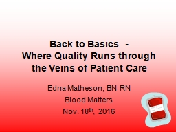 Back to Basics  -  Where Quality Runs through the Veins of Patient Care