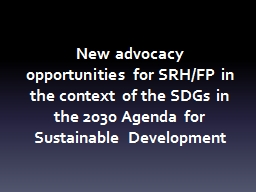 New advocacy opportunities for SRH/FP in the context of the SDGs in the 2030 Agenda for Sustainable