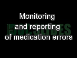 Monitoring and reporting of medication errors