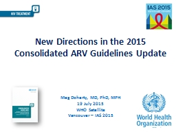New Directions in the 2015  Consolidated ARV Guidelines Update