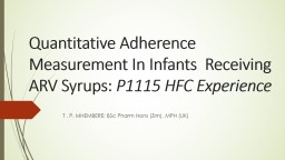 Quantitative Adherence Measurement In Infants  Receiving ARV Syrups: