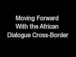 Moving Forward With the African Dialogue Cross-Border