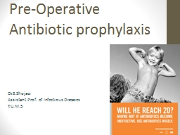 Pre-Operative Antibiotic prophylaxis