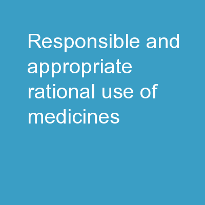 Responsible and appropriate (rational) use of medicines