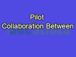 Pilot Collaboration Between