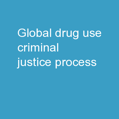 Global Drug use Criminal Justice Process