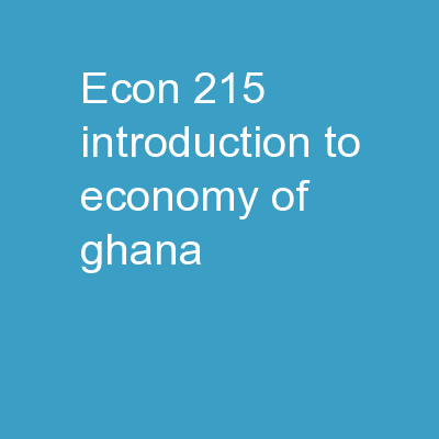 ECON 215 Introduction to Economy of Ghana