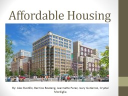 Affordable Housing By: Alex