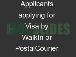 CKGS Application Centre CKGS Order Form Visa Applicants applying for Visa by WalkIn or PostalCourier need to fill out and attach this form with supporting documents