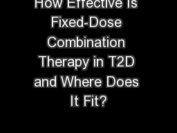How Effective Is Fixed-Dose Combination Therapy in T2D and Where Does It Fit?
